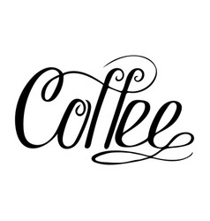 hand-drawn lettering - coffee vector image