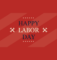 Happy labor day background stock collection vector