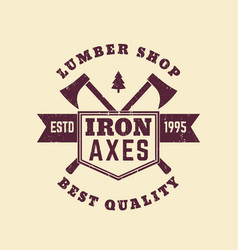 Lumber shop vintage logo badge with lumberer axes vector