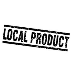 Square grunge black local product stamp vector