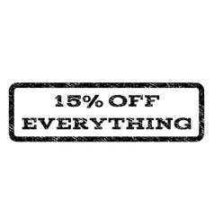 15 percent off everything watermark stamp vector image vector image