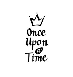 once upon a time calligraphy vector image