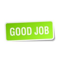 Good job green square sticker on white background vector