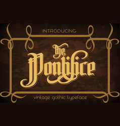 the pontifice - vintage gothic label font vector image