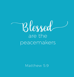 Biblical phrase from matthew gospel blessed are vector