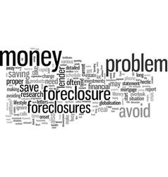 How to avoid foreclosures and save money vector