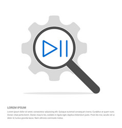 play pause icon search glass with gear symbol vector image