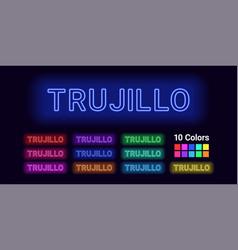 Neon name of trujillo city vector