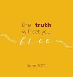 Biblical phrase from jonh gospel truth will vector