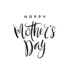 Happy mothers day - brush calligraphy greeting vector