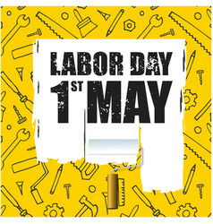 Labor day 1st may white paint yellow background ve vector