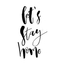 lets stay home inspirational housewarming vector image