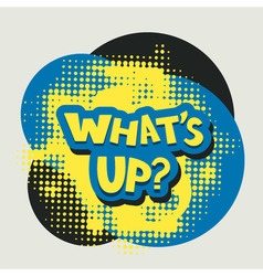 Whats up words with halftone background vector image