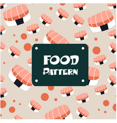 food pattern sushi salmon background image vector image