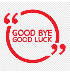 Good bye good luck design vector