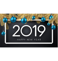 Happy new year 2019 greeting card with fir vector
