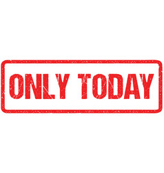 only today red seal rough letters isolated on vector image