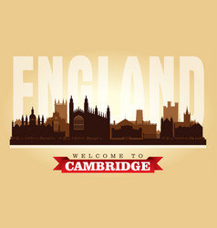 cambridge united kingdom city skyline silhouette vector image