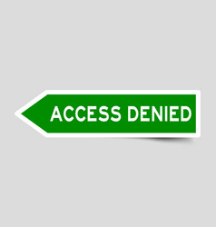Green color arrow sticker with word access denied vector