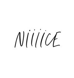 Nice word hand drawn line calligraphy vector
