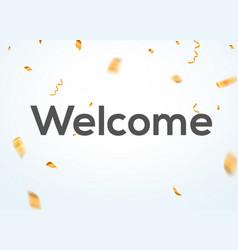 Welcome confetti background glitter vector