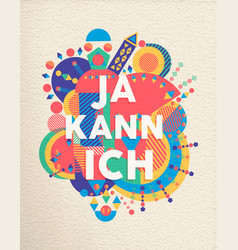 yes i can german motivation quote poster vector image