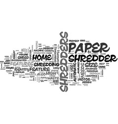 What should i look for in a home paper shredder vector