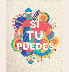 yes you can spanish motivation quote poster vector image