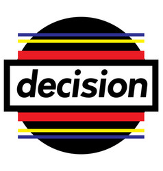 Decision stamp on white vector