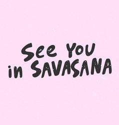See you in shavasana sticker for social media vector