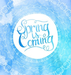 Blue watercolor inscription spring is coming vector image vector image