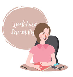 work hard dream big woman working in office vector image vector image