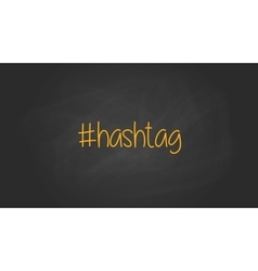 Hashtag sign text written on the blackboard with vector