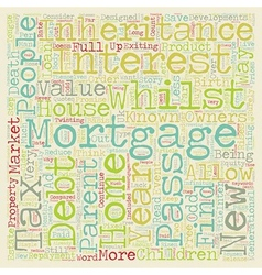 Mortgages ad infinitum text background wordcloud vector