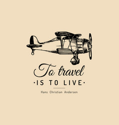 To travel is live motivational quote vintage vector