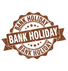 Bank holiday stamp sign seal vector