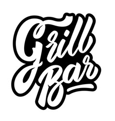 grill bar lettering phrase on white background vector image
