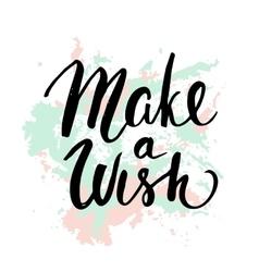 Make a wish Handwritten unique lettering vector