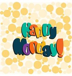 quote happy monday vector image