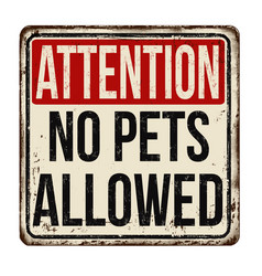 No pets allowed vintage rusty metal sign vector