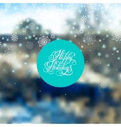 happy holidays greeting card design with snow and vector image vector image
