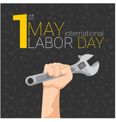 1st may labor day international hand holding wrenc vector