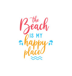 beach quote lettering typography vector image