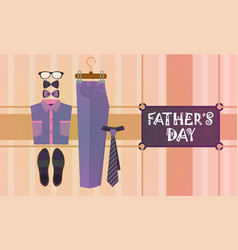 Happy father day family holiday male clothes vector