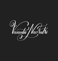 Vasanta navaratri hand written lettering vector
