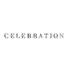 word celebration beauty floral design vector image