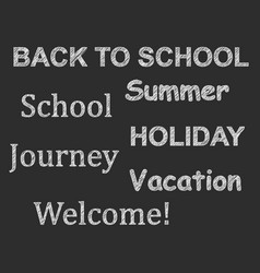 text drawn by chalk school vacation summer vector image