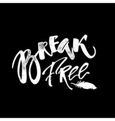 Break free Freedom concept hand lettering vector