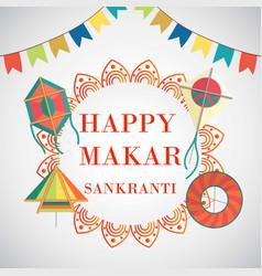 celebrate happy makar sankranti in india vector image