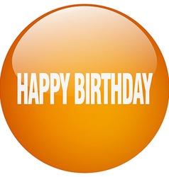 Happy birthday orange round gel isolated push vector